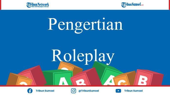 Roleplayer (RP) Artinya Apa? Banyak Dijumpai di Media Sosial, Sering Dilakukan Anak Hingga Remaja