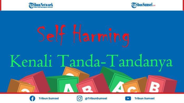 Apa Pengertian Self Harm? Rawan Dilakukan Oleh Remaja, Kenali Tanda-Tandanya