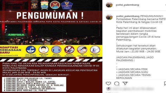 Akun instagram Polrestabes Palembang @polisi_palembang mengumumkan penyekatan jalan, Rabu (23/6/2021)