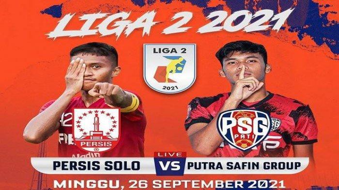 Prediksi Jadwal Liga 2 Persis Solo Vs PSG Pati Hari Ini, Tayang di Indosiar Pukul 17.30 WIB