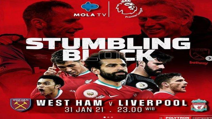 Prediksi dan Link Live Streaming Pertandingan West Ham vs Liverpool Malam Ini