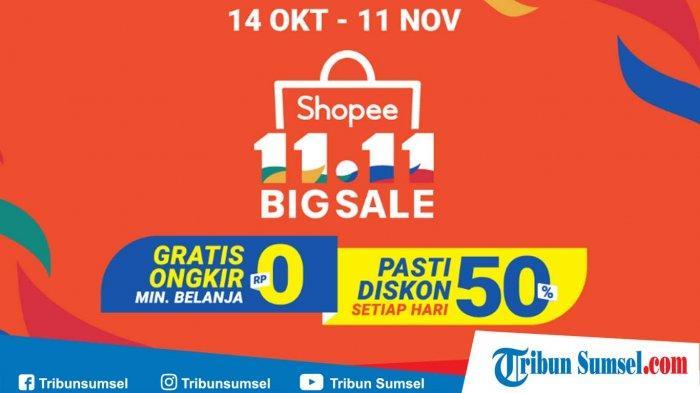 Promo Harbolnas 11 11 Shopee Big Sale Gratis Ongkir Rp 0 Dan Pasti Diskon 50 Tribun Sumsel