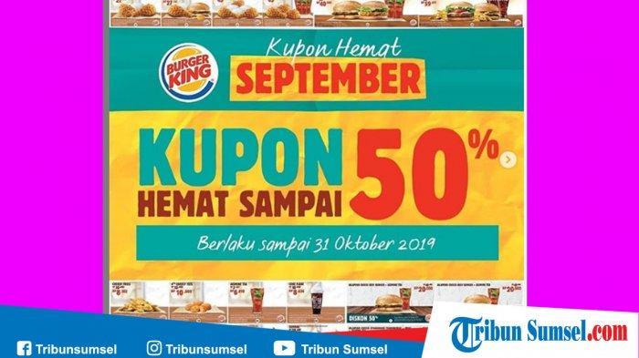 Promo Kupon Hemat Burger King September 2019 Diskon 50 Persen Tinggal Tunjukan Kupon Ke Kasir Tribun Sumsel