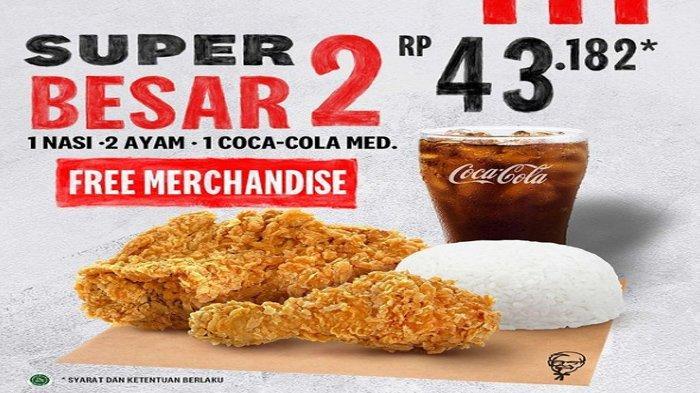 Promo SUPER BESAR 2 KFC Cuma Rp 43.182 Free Marchendise CKM Berlaku Hingga 30 April
