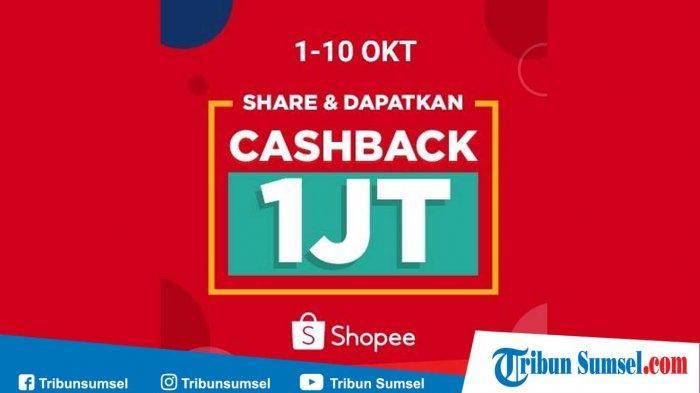 Promo Shopee Terbaru Cashback Rp 1 Juta Periode 1 10 Oktober 2019 Ini Cara Mendapatkannya Tribun Sumsel