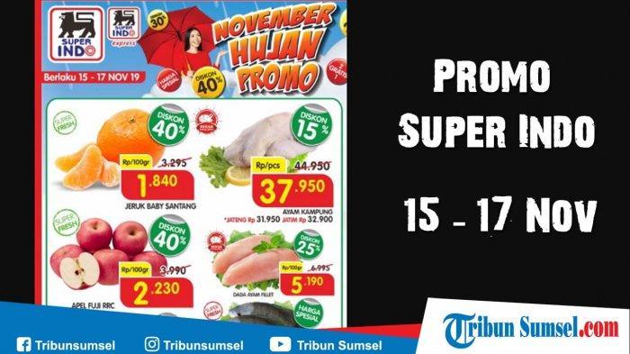 Promo Superindo 15-17 November 2019, Harga Spesial Diskon Hingga 40%, Cek Harga di Sini