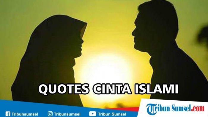25 Quotes Cinta Islami Paling Romantis Berkesan Dan Menginspirasi Halaman All Tribun Sumsel