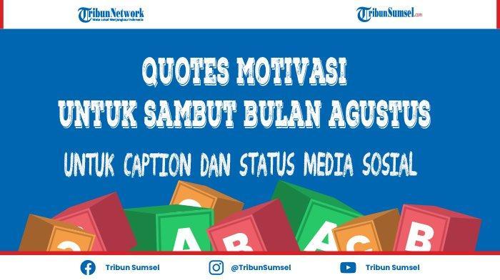 Quotes Motivasi Bulan Agustus yang Penuh Makna Untuk Status dan Caption Media Sosial
