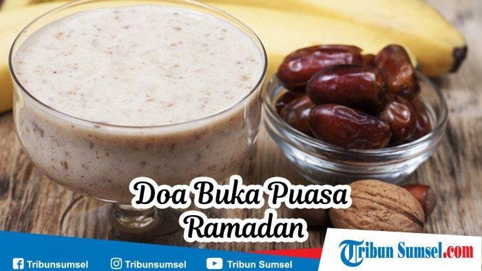 Doa Buka Puasa dan Niat Puasa Ramadhan Lengkap dengan Bacaan Arab dan Latin (Paling Dianjurkan)