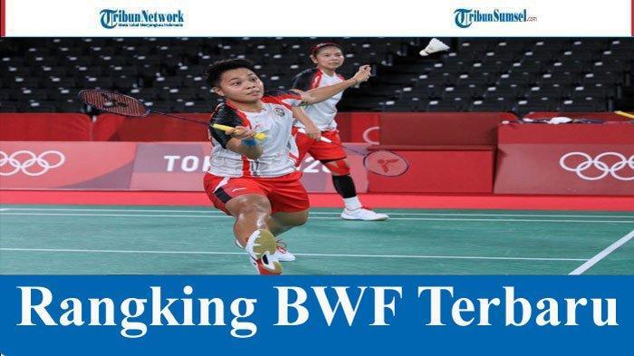 Daftar Peringkat BWF Bulutangkis Dunia Terbaru Setelah Olimpiade 2021, Ranking Berapa Indonesia?