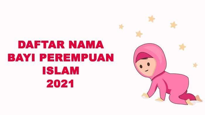 Rekomendasi 100 Nama Bayi Perempuan Islam 3 Kata 2021 Beserta Artinya dan Jarang Dipakai