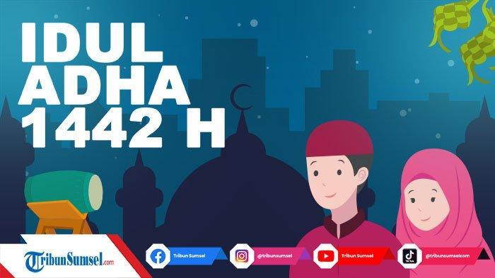 10 Ucapan Selamat Hari Raya Idul Adha 2021 Terbaru Untuk Sahabat Dekat yang Penuh Makna dan Doa