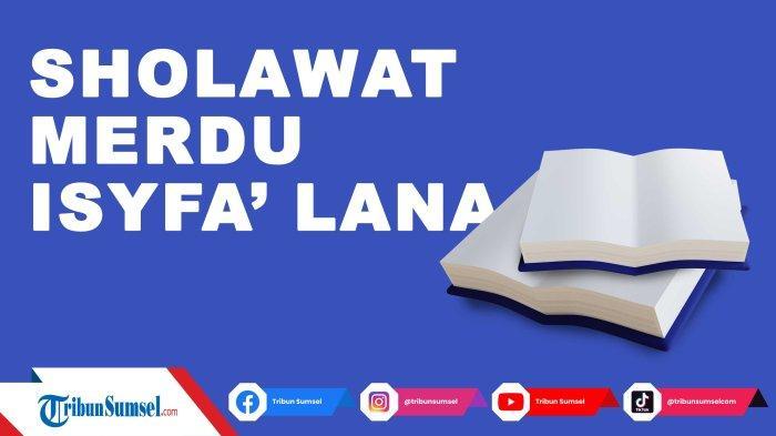 Lirik Sholawat Isyfa Lana Ya Rasulullah dan Terjemahan, Isyfa' Lana Lana Lana Ya Habibana