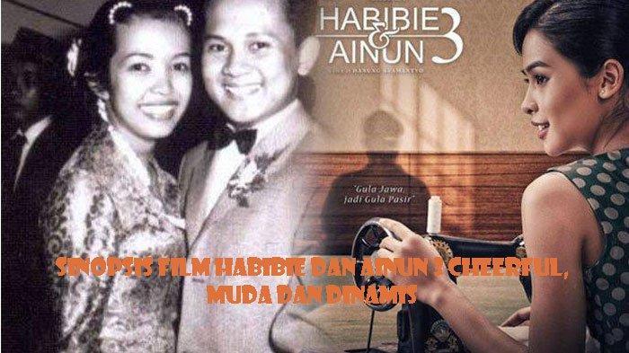 Sinopsis Film Habibie & Ainun 3, Kisahkan Masa Muda Ainun yang Cheerful, Muda dan Dinamis
