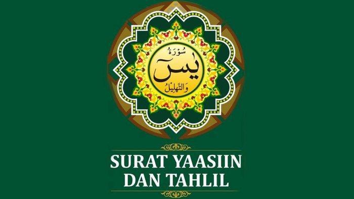 Susunan Tahlil dan Surat Yasin 83 Ayat Lengkap Arab Latin dan Terjemahan Indonesia