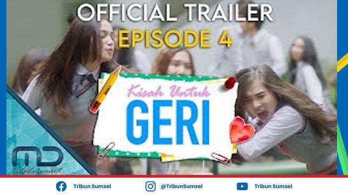 Teaser & Link Nonton Kisah Untuk Geri Episode 4 Rilis Jumat (12/3/2021), Geri Mulai Suka Sama Raini