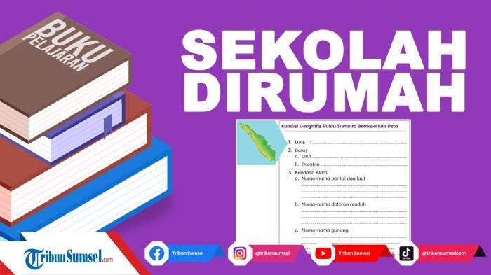 Tuliskan Kondisi Geografis Wilayah Pulau Sumatera, Kunci Jawaban Tema 1 Kelas 5 Halaman 33