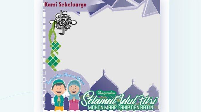 Twibbon Idul Fitri 2021 Cocok Untuk Keluarga