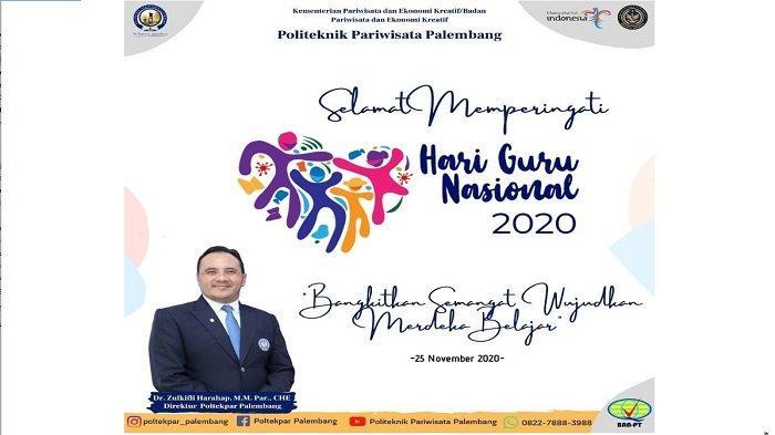 Bangkitkan Semangat Wujudkan Merdeka Belajar, Poltekpar Palembang Mengucapkan Selamat Hari Guru 2020