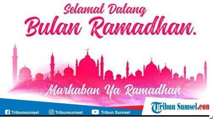 35 Ucapan Selamat Menyambut Bulan Ramadhan 2021 Dikirimkan Kepada Sanak Saudara dan Kerabat