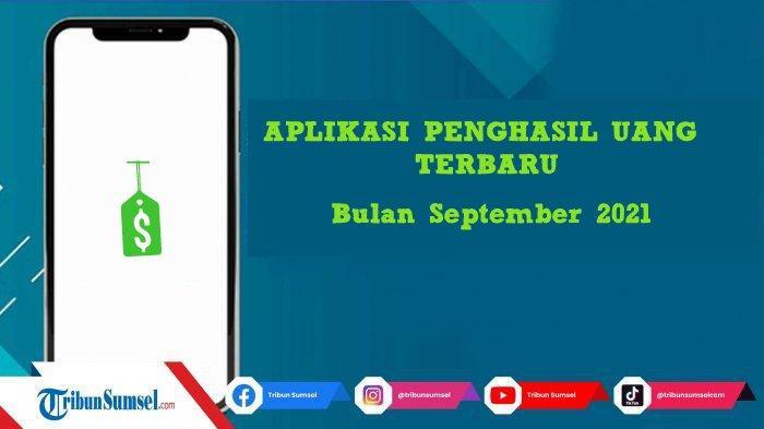 Update 10 Aplikasi Penghasil Uang Terbaru dan Tercepat September 2021, Saldo DANA Cair