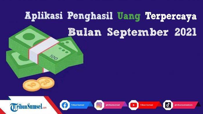 Update 8 Aplikasi Penghasil Uang Terpercaya September 2021 Resmi OJK, Langsung Membayar