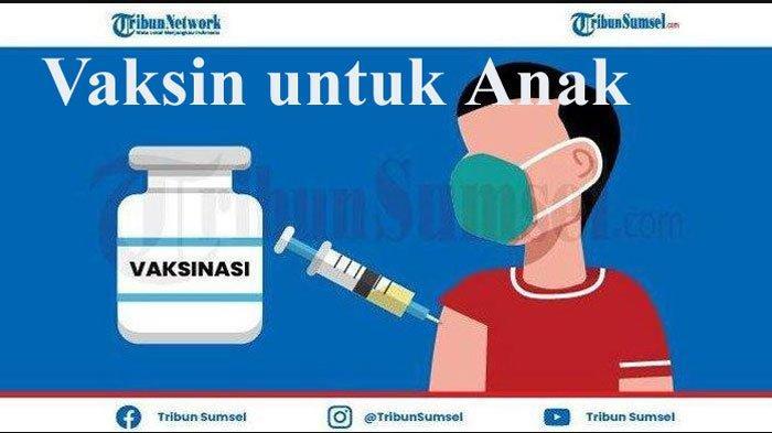 Ini Tempat Vaksin Covid-19 Gratis untuk Anak di Palembang Sumsel, Syarat Cukup Bawa KK