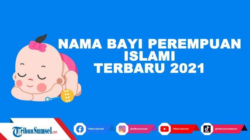 200 Nama Bayi Perempuan Islami Modern Terindah Di Dunia Dan Artinya Dari A Z Tribun Sumsel