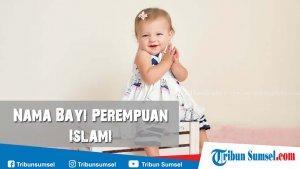 200 Nama Bayi Perempuan Islami Beserta Artinya, Bisa Jadi ...