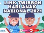 100-link-download-twibbon-bingkai-foto-peringatan-hari-anak-nasional-2021-dibagikan-wa-ig-dan-fb.jpg