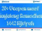 20-ucapan-maaf-menjelang-bulan-suci-ramadhan-1442-h-yang-penuh-makna.jpg