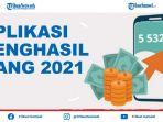 5-aplikasi-penghasil-uang-2021-terbukti-membayar-langsung-ke-rekening-aman-tanpa-modal.jpg