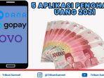 5-aplikasi-penghasil-uang-agustus-2021.jpg