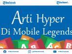 apa-itu-hyper-istilah-populer-di-game-mobile-legends-ini-artinya.jpg