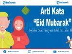 arti-eid-mubarak-kata-yang-populer-menjelang-perayaan-idul-fitri-dan-idul-adha.jpg