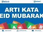 arti-eid-mubarak-saat-lebaran-idul-fitri-berikut-cara-menjawab-dan-waktu-penggunaannya-yang-tepat.jpg