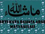 arti-kata-bahasa-arab-masyaallah-tabarakallah.jpg