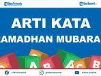 arti-ramadhan-mubarak-adalah-kosa-kata-bahasa-arab-berikut-penjelasan-dan-contoh-penggunaannya.jpg