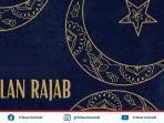 bacaan-niat-puasa-rajab-dan-niat-puasa-qadha-ramadhan-di-bulan-rajab-2021-serta-doa-buka-puasa.jpg