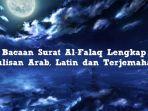 bacaan-surat-al-falaq-lengkap-tulisan-arab-latin-dan-terjemahan-indonesia.jpg