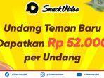 cara-mendapatkan-uang-di-snack-video-undang-teman-dapatkan-uang-rp-52000.jpg