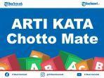 chotto-matte-artinya-adalah-bahasa-jepang-populer-lengkap-dengan-penjelasan-waktu-penggunaannya.jpg