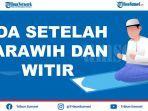 doa-kamilin-doa-setelah-tarawih-dan-witir-pendek-latin-arab-dan-terjemahan-indonesia.jpg