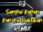 download-lagu-mp3-dj-sampa-kapan-kan-kau-buktikan-banyu-moto-remix-terbaru-viral-di-tik-tok.jpg