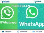 gb-whatsapp-pro-ini-perbedaan-aplikasi-gb-whatsapp-dan-whatsapp-official-yang-wajib-diketahui.jpg