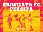 jadwal-lengkap-semi-final-liga-2-sriwijaya-fc-vs-persita.jpg