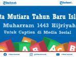 kata-kata-mutiara-tahun-baru-islam-1443-hijriyah-untuk-caption-di-media-sosial.jpg