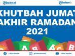 kumpulan-khutbah-jumat-terakhir-ramadan-1442-h2021-singkat-menyambut-hari-raya-idul-fitri-2021.jpg