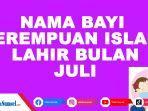 kumpulan-nama-bayi-perempuan-islam-lahir-bulan-juli-2021-beserta-artinya.jpg