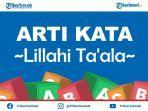 lillahi-taala-artinya-adalah-kosa-kata-populer-bahasa-arab-berikut-penjelasan-waktu-dan-contohnya.jpg